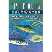 Fish Florida Saltwater: Better Than Luck―The Foolproof Guide to Florida Saltwater Fishing