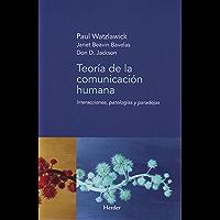 Teoría de la comunicación humana: Interacciones, patologías y paradojas