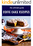 Coffee Cake Recipes: The Ultimate Guide