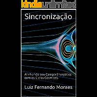 Sincronização: Alinhando seu Campo Energético com os Ciclos Cósmicos