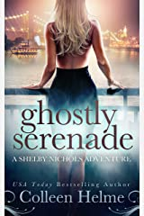 Ghostly Serenade: A Shelby Nichols Mystery Adventure (Shelby Nichols Adventure Book 13) Kindle Edition