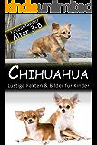 Chihuahua: Lustige Fakten & Bilder für Kinder, Leseanfänger Alter 3-8