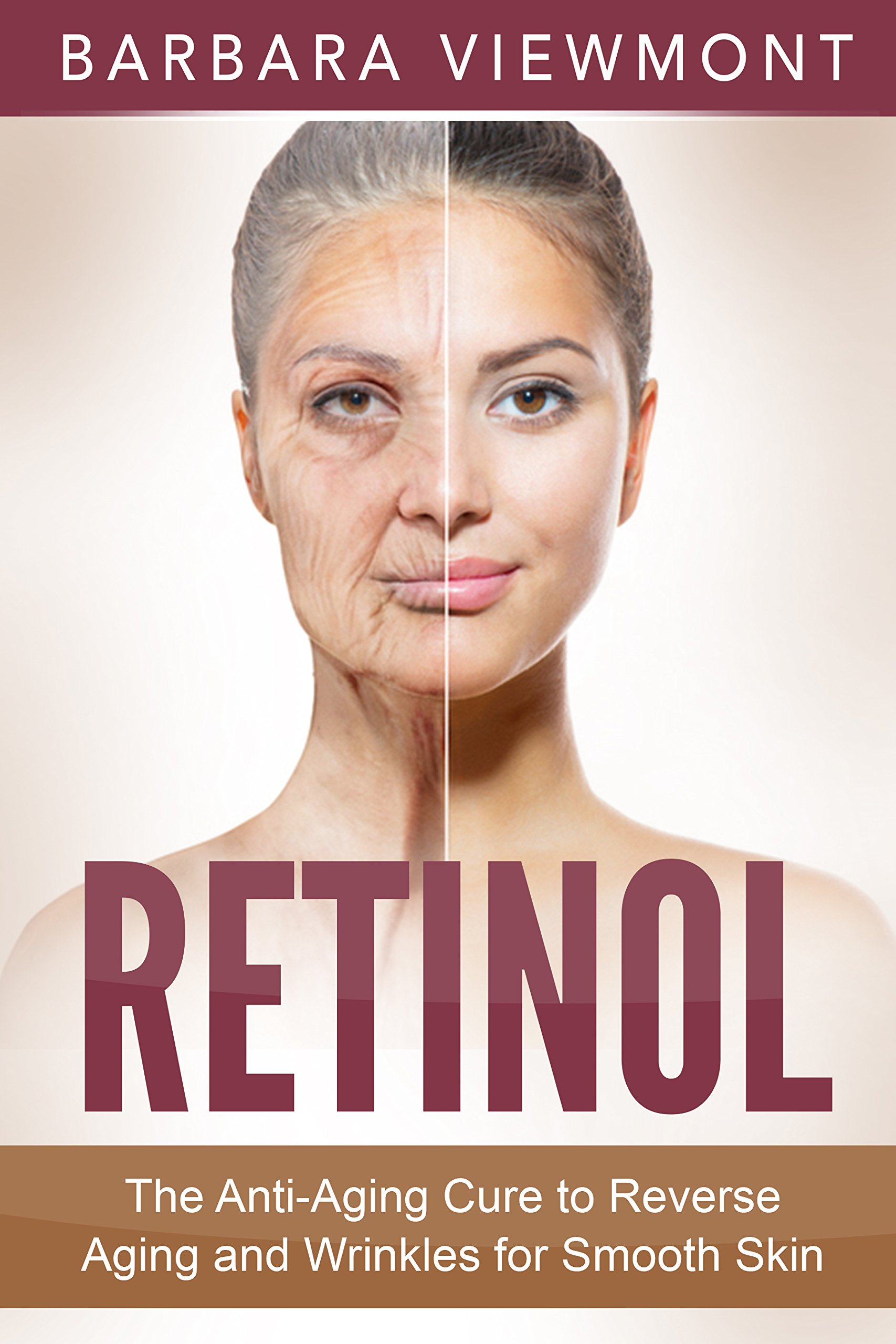 Retinol  The Anti Aging Cure To Reverse Aging And Wrinkles For Smooth Skin  English Edition