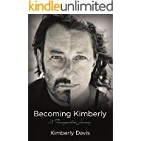 Becoming Kimberly: A Transgender's Journey