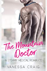 The Mountain Doctor: A Steamy Medical Romance