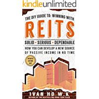 THE DIY GUIDE TO: WINNING WITH REITS: How You Can Develop A New Source Of Passive Income In No Time (English Edition)