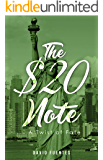 The $20 Note: ...A Twist of Fate (An Immersive Crime Adventure Novella set in New York, USA) (Follow The Money Book 5)
