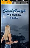 The Shadow (Seacliff High Book 6)