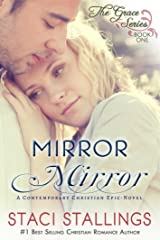 Mirror Mirror: A Contemporary Christian Epic-Novel (The Grace Series Book 1) Kindle Edition