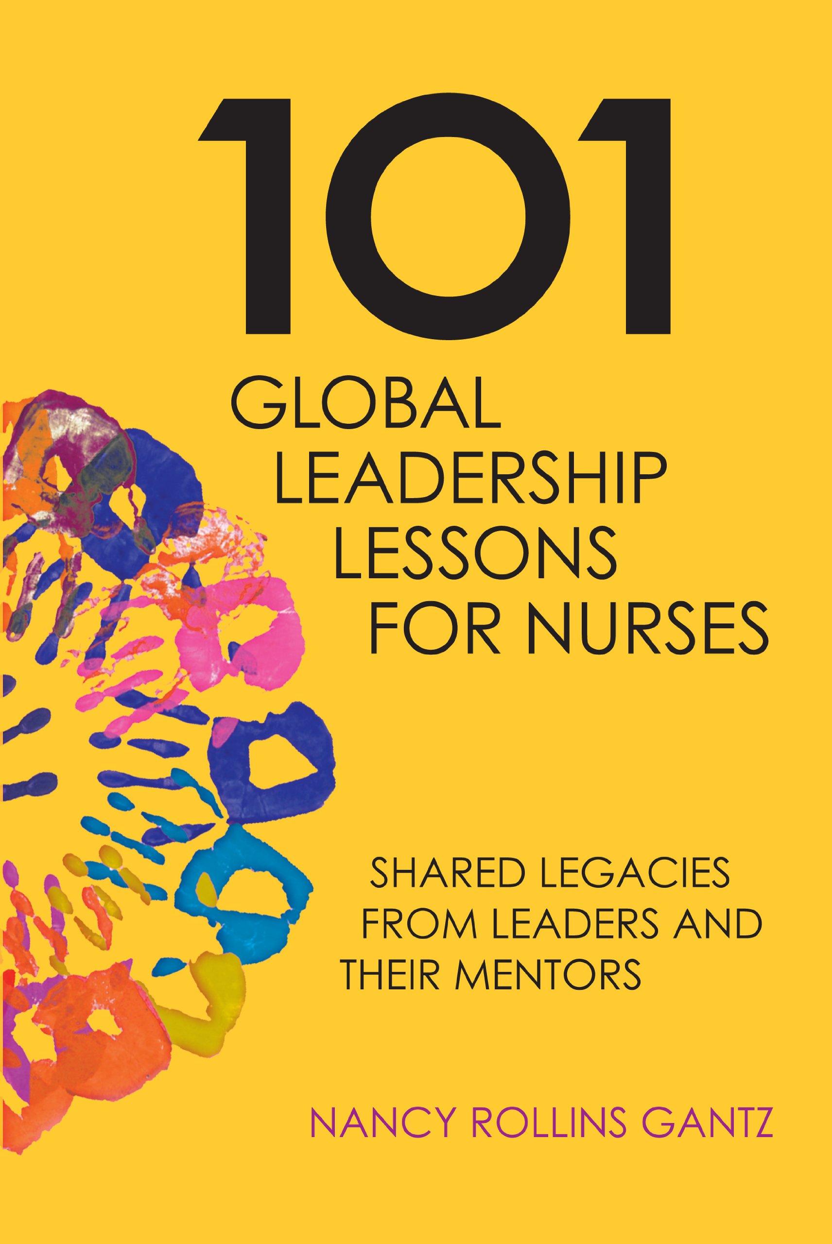 101 Global Leadership Lessons for Nurses: Nancy Rollins: 9781930538795:  Books - Amazon.ca