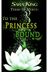 To the Princess Bound (Terms of Mercy series Book 1) Kindle Edition