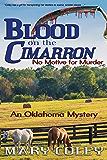 Blood on the Cimarron: No Motive for Murder -- An Oklahoma Mystery