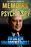 The Stargate Chronicles: Memoirs of a Psychic Spy: The Remarkable Life of U.S. Government Remote Viewer 001