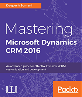 Amazon com: Dynamics 365 Application Development: Master