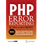 PHP Error Reporting: How to do it right