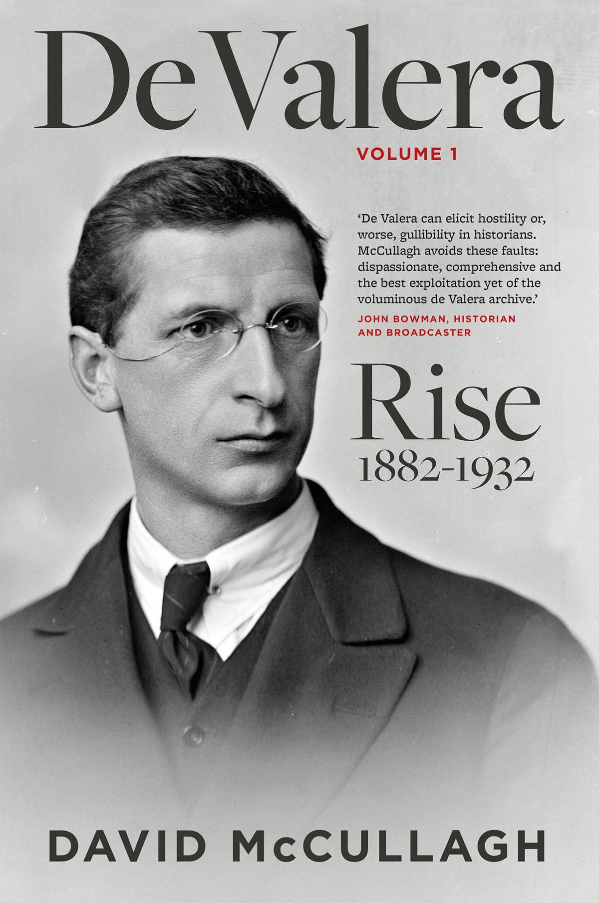 De Valera: Rise 1882 - 1932: David McCullagh: 9780717155866: Amazon.com:  Books