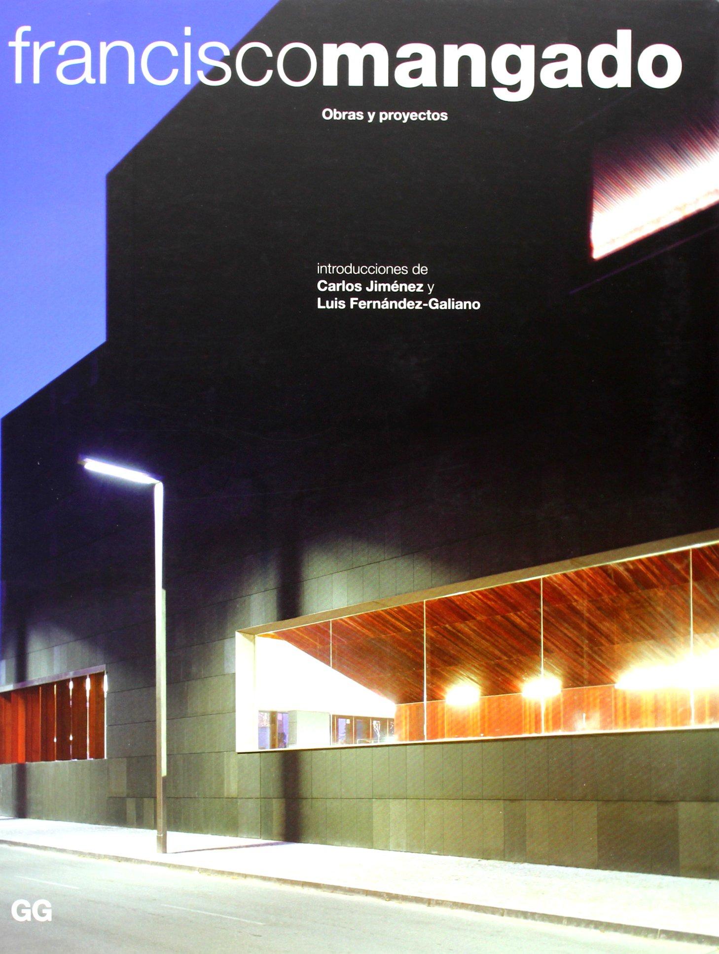 Francisco Mangado: Obras y proyectos: Amazon.es: Fernández-Galiano, Luis, Jiménez, Carlos: Libros