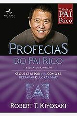 Profecias do Pai Rico: O que está por vir, como se preparar e lucrar mais eBook Kindle
