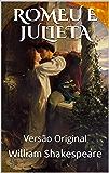 ROMEU E JULIETA: Versão Original (Clássicos Mundiais)