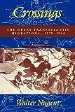 Crossings: The Great Transatlantic Migrations, 1870–1914