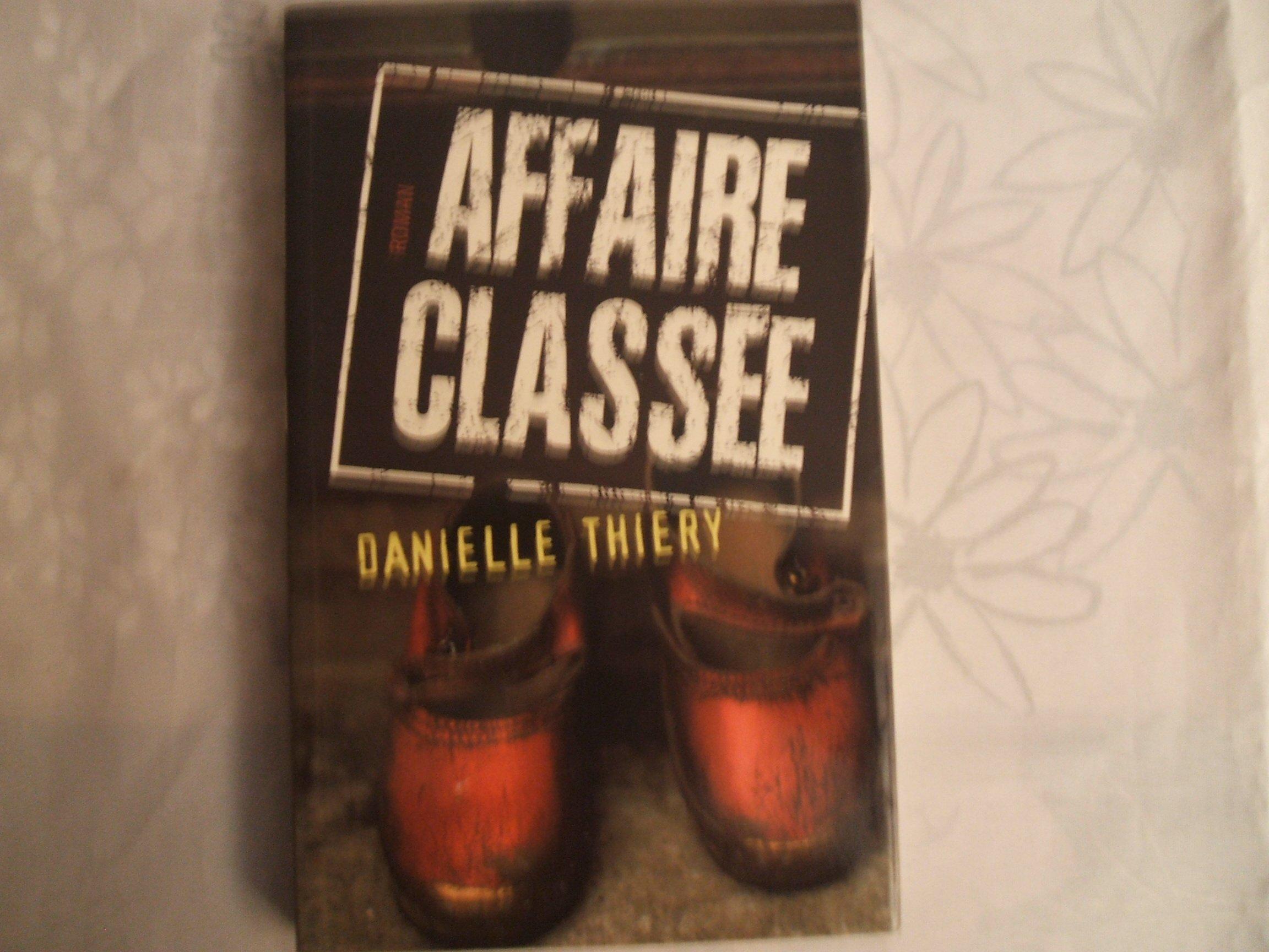 Affaire classée Broché – 2001 Danielle Thiéry France Loisirs 2744144681