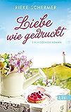 Liebe wie gedruckt: Ein Hiddensee-Roman (German Edition)