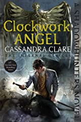 Clockwork Angel (The Infernal Devices Book 1) Kindle Edition