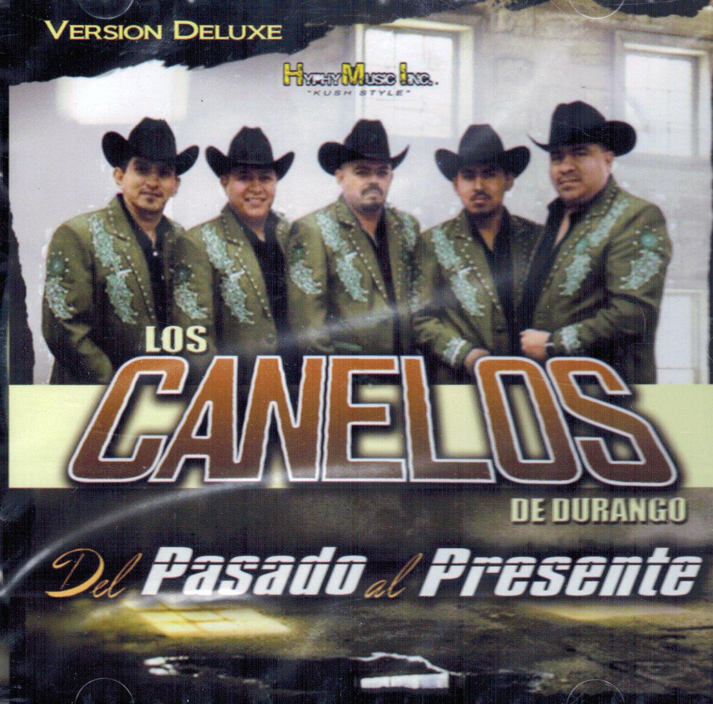Los Canelos de Durango (Del Pasado al Presente Version Deluxe 2015)