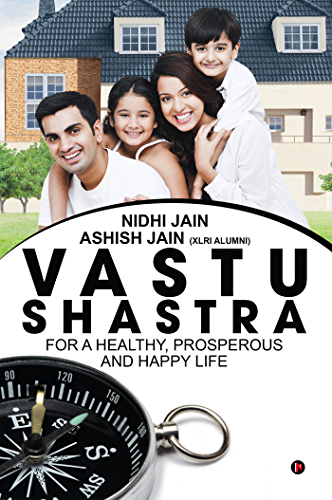 Vastu Shastra: for a Healthy; Prosperous and Happy life