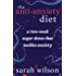 The Anti-Anxiety Diet: From the Bestselling Author of I Quit Sugar