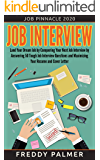 Job Interview: Land Your Dream Job by Conquering your Next Job Interview by Answering 50 Tough Job Interview Questions and Maximizing Your Resume and Cover Letter (Job Pinnacle 2020 Book 1)