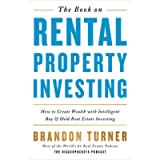 The Book on Rental Property Investing: How to Create Wealth With Intelligent Buy and Hold Real Estate Investing…