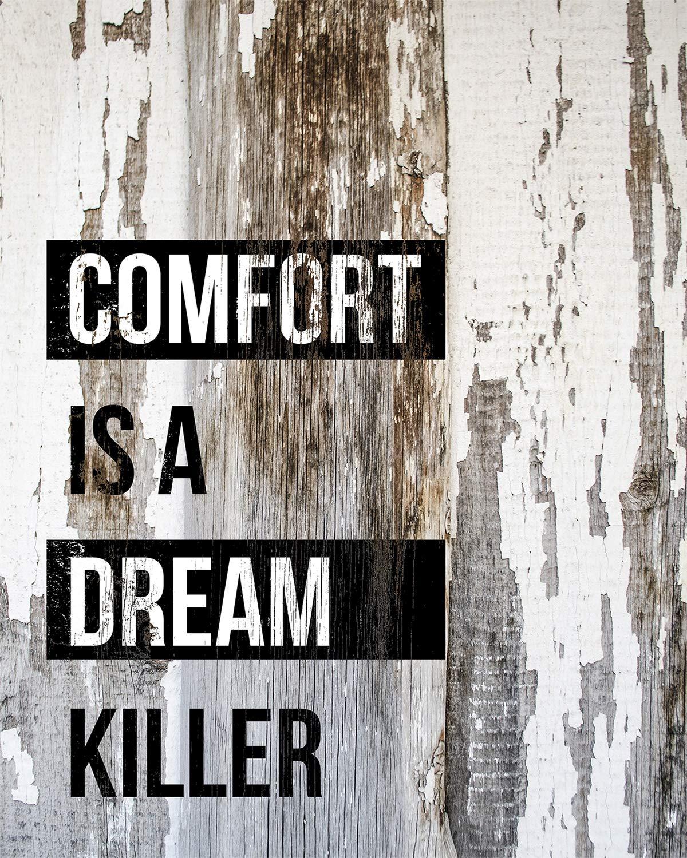Amazon.com: Comfort Is A Dream Killer - Wall Decor Art Print - 8x10  unframed print - great motivational decor for an office or home: Handmade