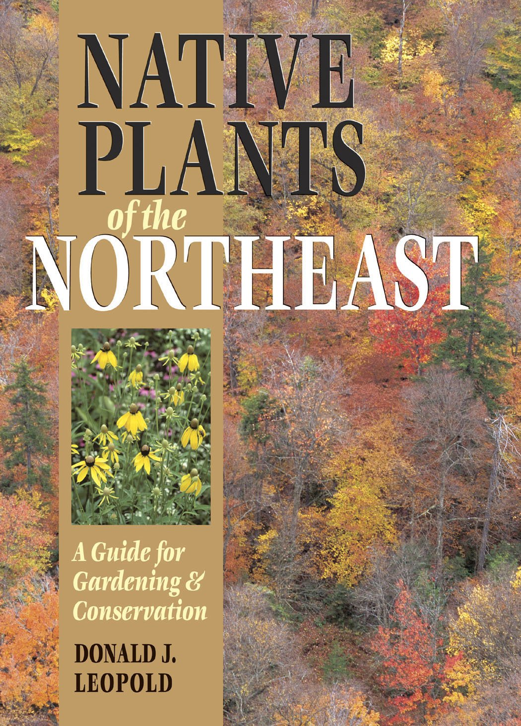 Native Plants of the Northeast: A Guide for Gardening and Conservation