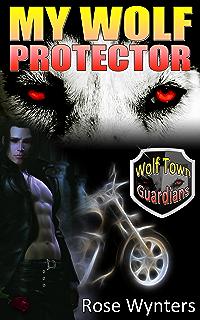 My Wolf King: A Werewolf Romance Novel (Wolf Town Guardians Book 1)