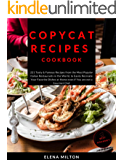 Copycat Recipes Cookbook: 221 Tasty & Famous Recipes from the Most Popular Italian Restaurants in the World, to Easily…