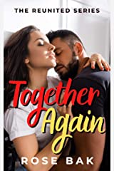 Together Again: A Hot Enemies-to-Lovers Second Chance Seasoned Romance (Reunited Book 1) Kindle Edition