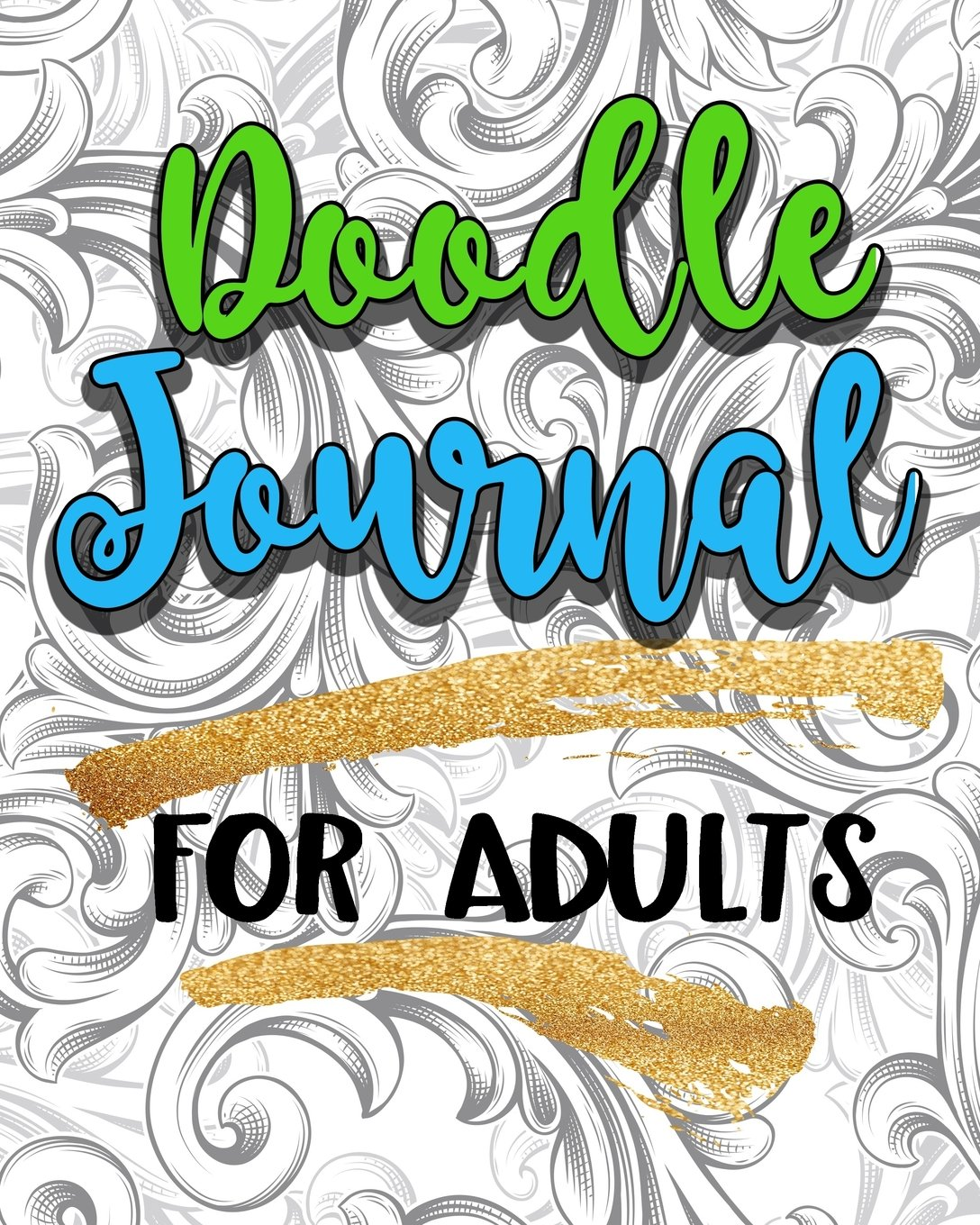 Doodle Journal For Adults: Blank Journals To Write In, Doodle In, Draw In Or Sketch In, 8
