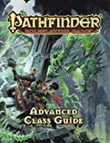 Pathfinder RPG: Advanced Class Guide (Pathfinder Adventure Path)