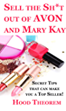 Sell the Sh*t out of AVON  and Mary Kay: Secret Tips that can make you a Top Seller!