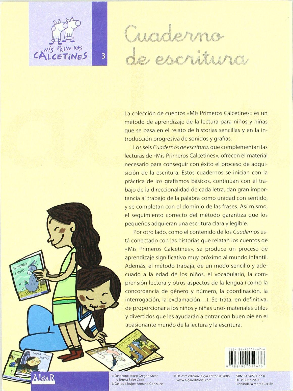 Mis primeros calcetines, cuaderno de escritura 3, Educación Infantil, Educación Primaria: TERESA SOLER COBO;JOSEP GREGORI SOLER: 9788496514676: Amazon.com: ...