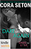 Dare To Love Series: Dare Me Again (Kindle Worlds Novella)
