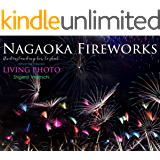 LIVING PHOTO 8 Nagaoka Fireworks: 初めての花火の撮り方