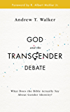 God and the Transgender Debate: What does the Bible actually say about gender identity? (English Edition)