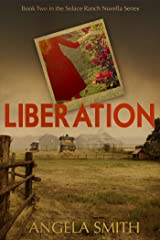 Liberation (Solace Ranch Novella Series Book 2) Kindle Edition