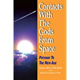 Contacts With The Gods From Space: Pathway to the New Age