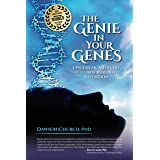 Genie in Your Genes: Epigenetic Medicine and the New Biology of Intention