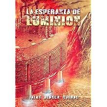 La Esperanza de Luminion (Universo Luminion nº 2) (Spanish Edition) May 16, 2014