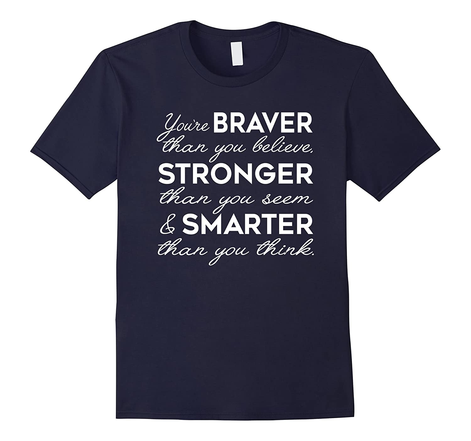 Youre Braver Than You Believe Stronger T Shirt-Vaci