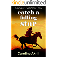 Catch a Falling Star (The Silver Bridle Book 3)